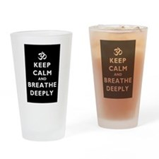 Keep Calm And Breathe Deeply Drinking Glass