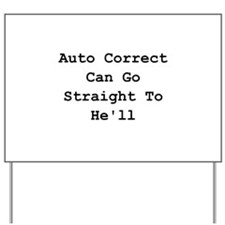 Auto Correct He'll Yard Sign
