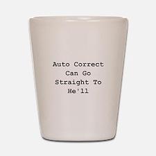 Auto Correct He'll Shot Glass