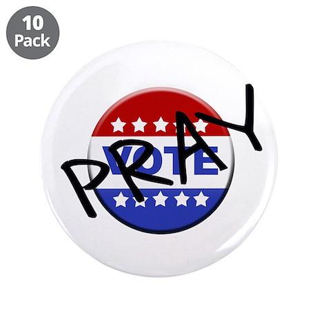 """Pray-Vote 3.5"""" Button (10 pack)"""