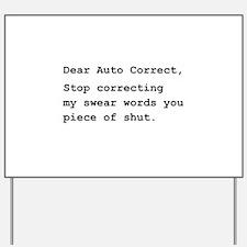 Auto Correct Shut Yard Sign