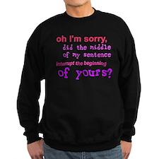 Oh I'm Sorry Middle Sentence Sweatshirt