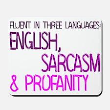 Fluent In Three Languages Mousepad