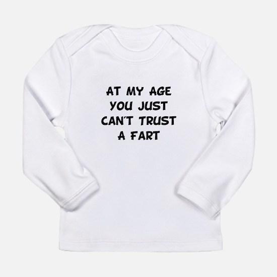 Trust Fart Long Sleeve Infant T-Shirt