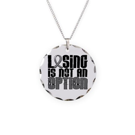 Losing Is Not An Option Brain Cancer Necklace Circ