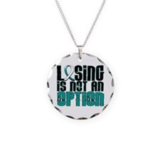Losing Is Not An Option Cervical Cancer Necklace C