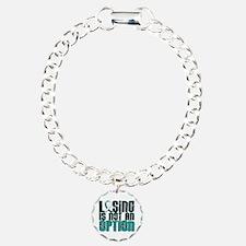 Losing Is Not An Option Cervical Cancer Bracelet
