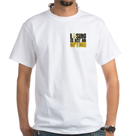 Losing Is Not An Option Childhood Cancer White T-S