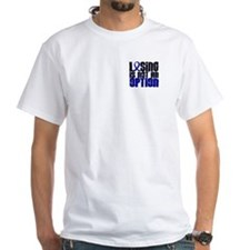 Losing Is Not An Option Colon Cancer Shirt