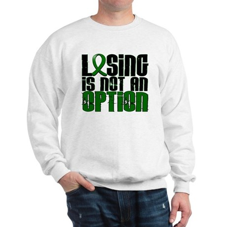 Losing Is Not An Option Liver Cancer Sweatshirt