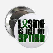 "Losing Is Not An Option Liver Disease 2.25"" Button"