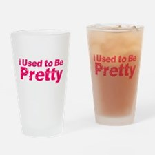 I Used to Be Pretty Drinking Glass