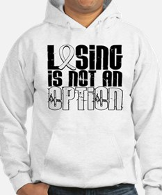 Losing Is Not An Option Lung Cancer Hoodie