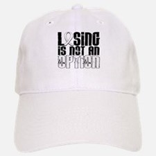 Losing Is Not An Option Lung Cancer Hat