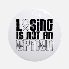 Losing Is Not An Option Lung Cancer Ornament (Roun