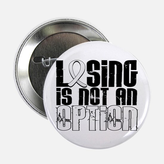 "Losing Is Not An Option Lung Cancer 2.25"" Button ("