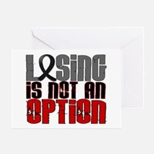 Losing Is Not An Option Melanoma Greeting Card