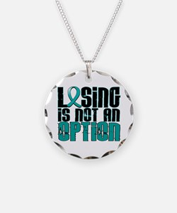 Losing Is Not An Option Ovarian Cancer Necklace