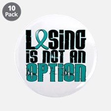 "Losing Is Not An Option Ovarian Cancer 3.5"" Button"