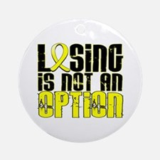 Losing Is Not An Option Sarcoma Ornament (Round)