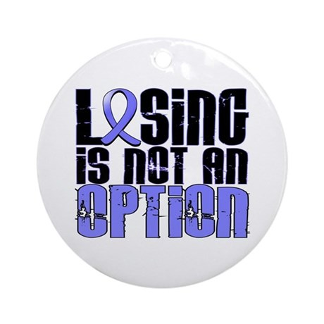 Losing Is Not An Option Prostate Cancer Ornament (