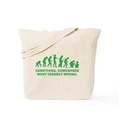 Evolution went wrong Tote Bag
