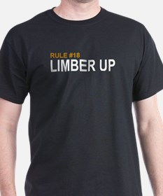 Rule #18 Limber Up - T-Shirt