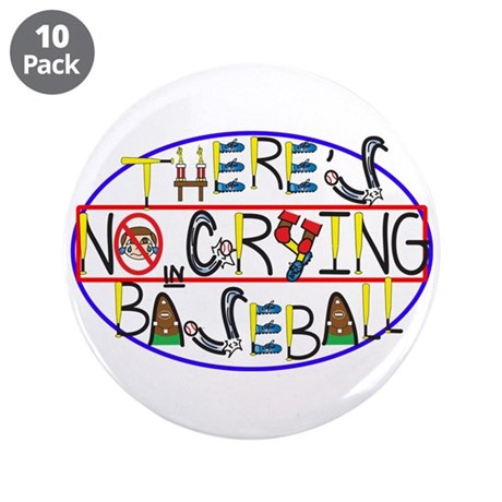 """No Crying in Baseball 3.5"""" Button (10 pack)"""