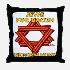 BACON REFORM NOW! Throw Pillow