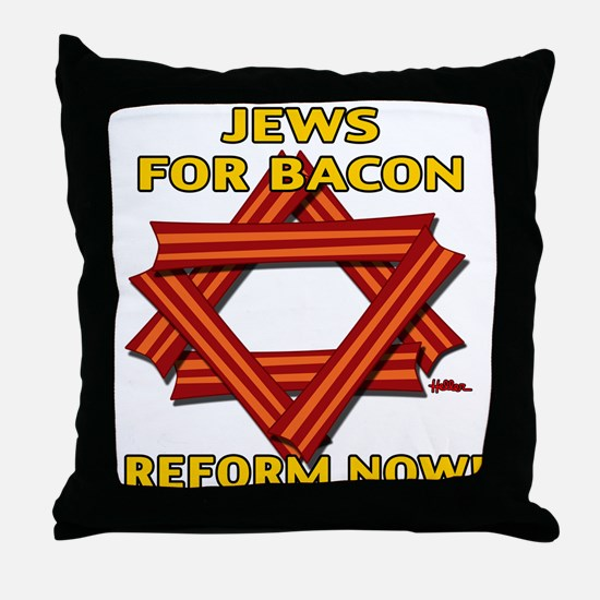 BACON REFORM NOW! Throw Pillow