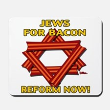BACON REFORM NOW! Mousepad