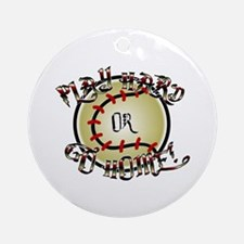 Play Hard or Go Home Ornament (Round)