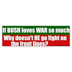 Why doesn't Bush fight? Bumper Bumper Sticker