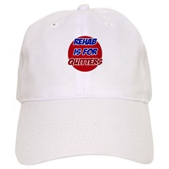 Rehab is for Quitters Baseball Cap