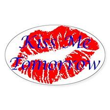 Kiss Me Tomorrow Decal