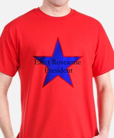 Roseanne for president T-Shirt