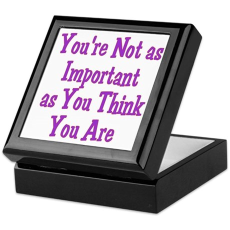You're Not Important Keepsake Box