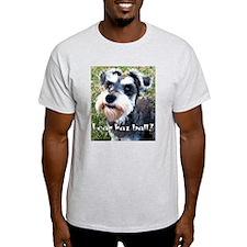 Ball? T-Shirt