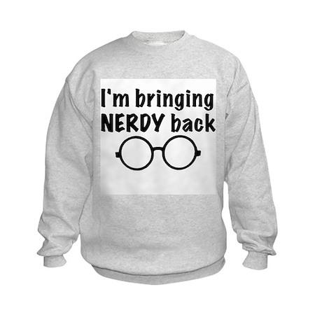 Im Bringing Nerdy Back Kids Sweatshirt