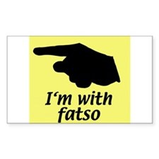 I'm with fatso Rectangle Decal