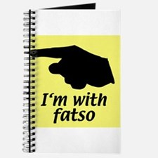 I'm with fatso Journal