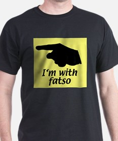 I'm with fatso Black T-Shirt