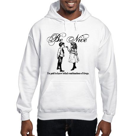 Pharmacy - Be Nice Hooded Sweatshirt