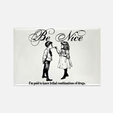 Pharmacy - Be Nice Rectangle Magnet