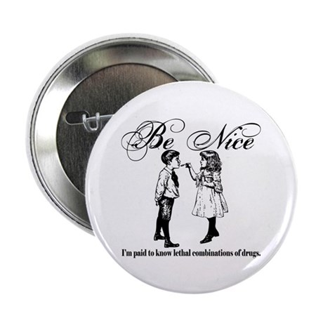 "Pharmacy - Be Nice 2.25"" Button (100 pack)"