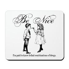 Pharmacy - Be Nice Mousepad