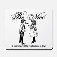Pharmacy - Be Nice Mousepad