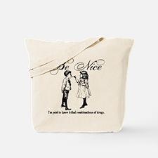 Pharmacy - Be Nice Tote Bag