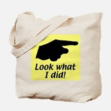 Look what I did Tote Bag