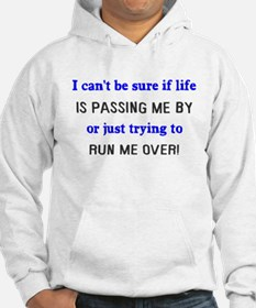 Life Passing Me By Or Running Hoodie Sweatshirt